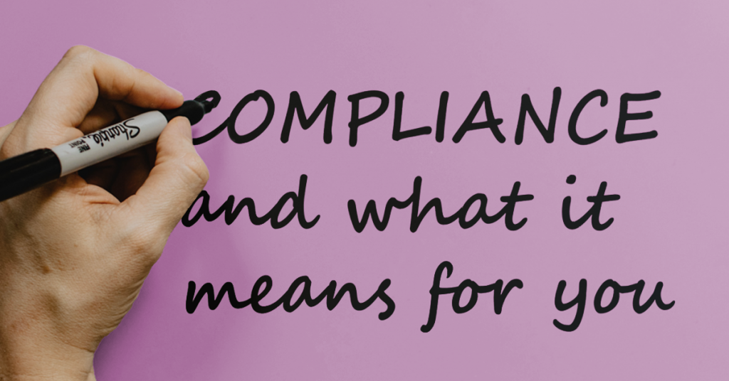 Compliance and what it means for you